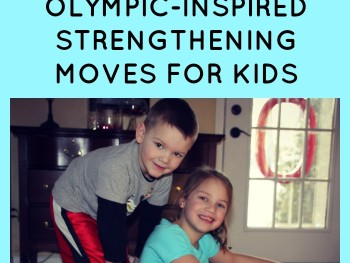 5 OLYMPIC-INSPIRED STRENGTHENING ACTIVITIES FOR KIDS