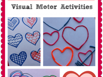 3 SIMPLE VALENTINE'S DAY VISUAL MOTOR ACTIVITIES FOR KIDS