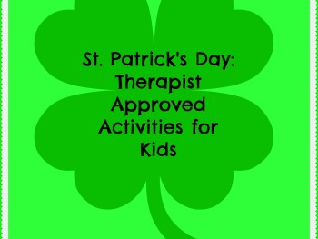 6 THERAPIST-APPROVED ST. PATRICK'S DAY ACTIVITIES FOR KIDS