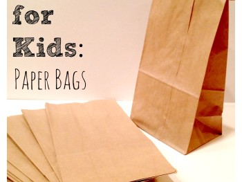 SIMPLE ACTIVITIES FOR KIDS: PAPER BAGS