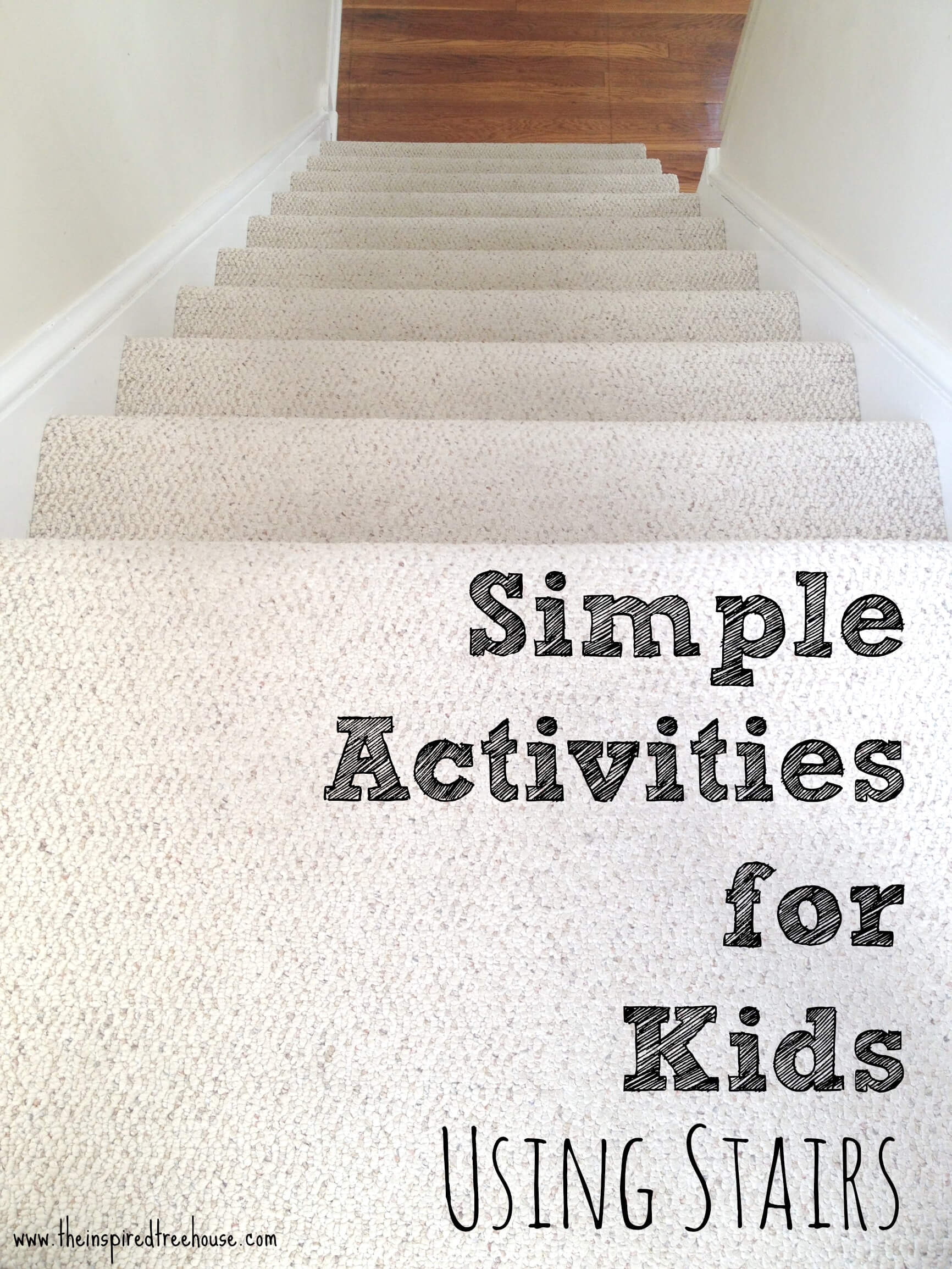 Simple Activities For Kids Using Stairs The Inspired