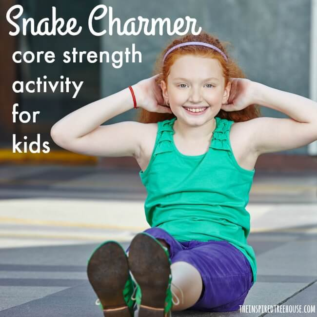 The Inspired Treehouse - Snake Charmer - Your kiddos will love this imaginative take on core strengthening where they get to pretend to be snakes!