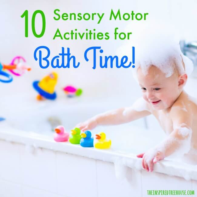 The Inspired Treehouse - Bath time is a great time for sensory activities and motor play.  Here are 10 activities to bring adventure to your child's bathtub.