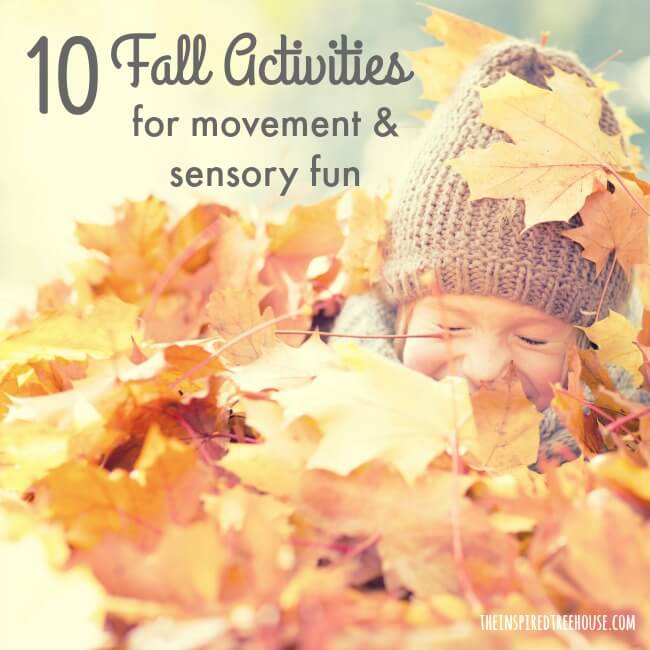 The Inspired Treehouse - These fall activities for kids will let you enjoy every minute of the season with your little one while also targeting fine motor, gross motor, and sensory development.