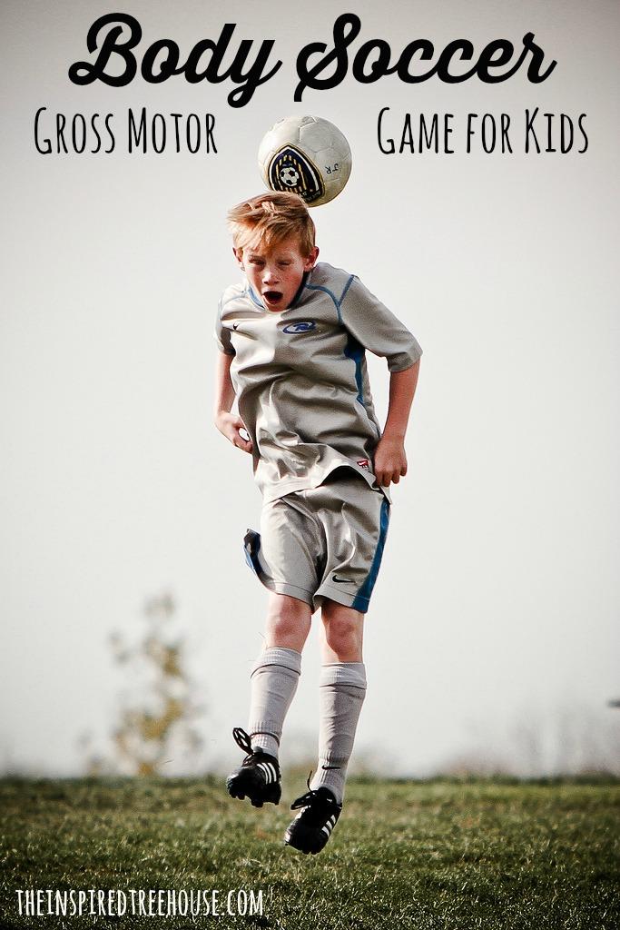 body soccer gross motor activities for kids