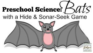 Preschool-Science-Bats-with-Hide-and-Sonar-Seek-via-www.RaisingLifelongLearners.com_