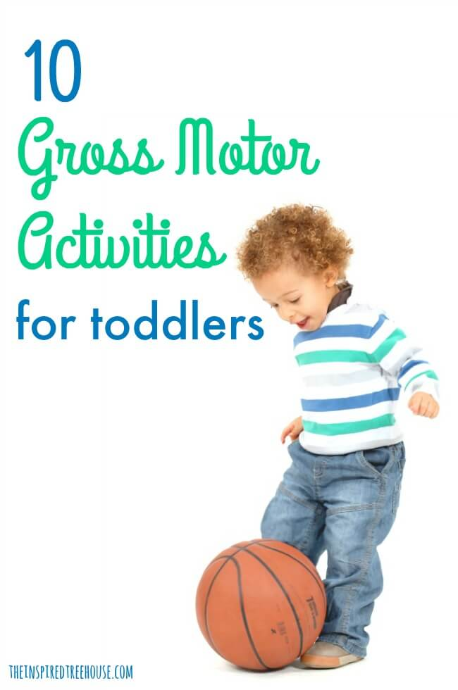 The Inspired Treehouse - These gross motor activities for toddlers are the perfect way to get your little one up and moving!