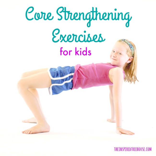 the inspired treehouse core strengthening is essential for the progression of nearly all other developmental - Exercise Pictures For Kids
