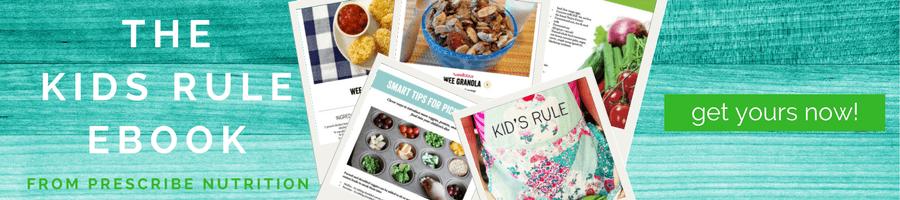 Prescribe Nutrition - The Kids Rule Ebook