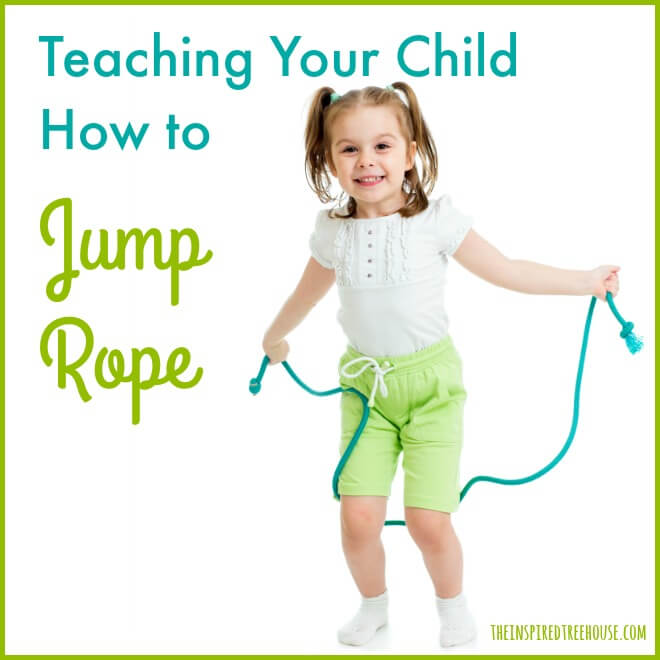 The Inspired Treehouse - Some great tips from a pediatric physical therapist on teaching your child how to jump rope.