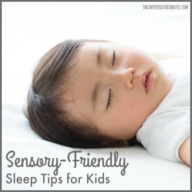 The Inspired Treehouse - Sensory Friendly Sleep Tips - Great ideas to help kids fall asleep and stay asleep through the night!