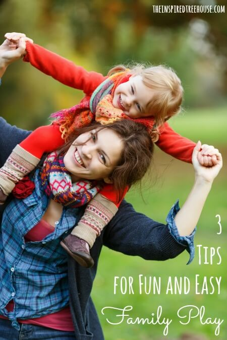 fun and easy family play ideas
