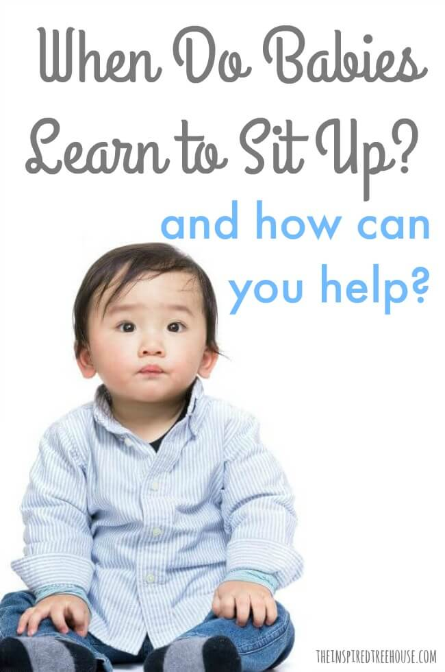 The Inspired Treehouse - When do babies learn to sit up?  Learn more about this important developmental skill and how you can support it in your child.