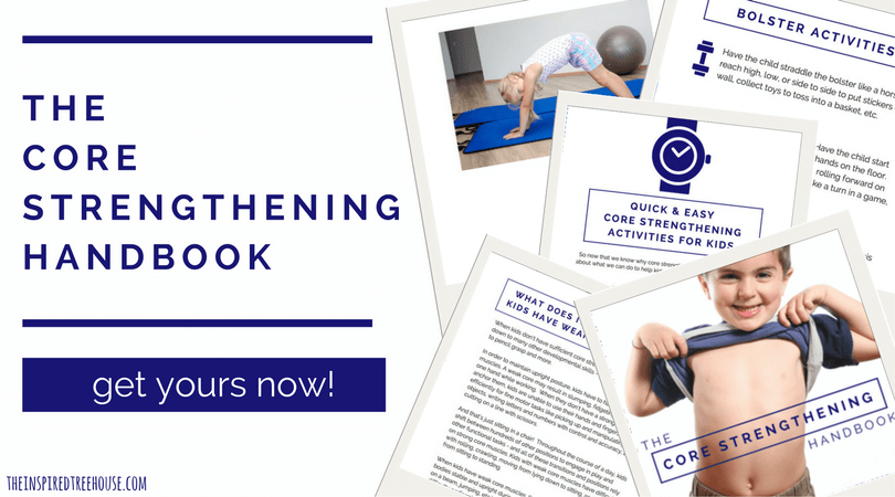 The Inspired Treehouse - The Core Strengthening Handbook is an amazing resource of fun and easy strengthening ideas for kids!