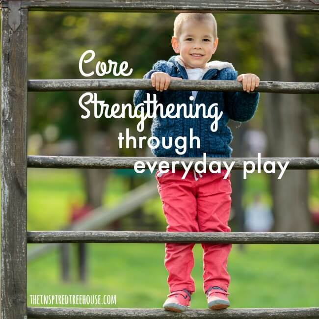 The Inspired Treehouse - Core strengthening for kids continues to be one of the top search terms people use to find their way to The Inspired Treehouse. Here are some of our favorite everyday core strengthening ideas.