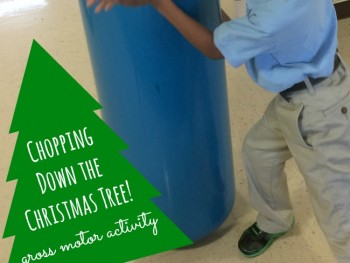 CHRISTMAS ACTIVITIES FOR KIDS: CHOPPING DOWN THE TREE!