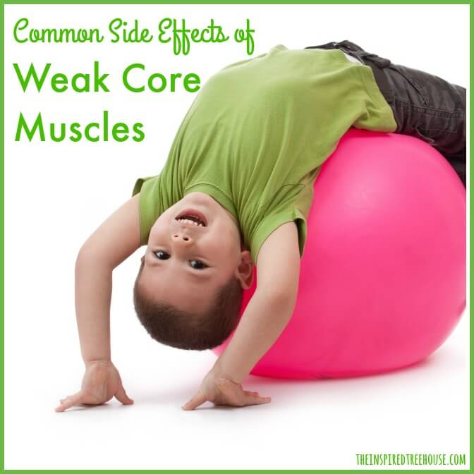 111afec37 Side Effects of Weak Core Muscles in Kids - The Inspired Treehouse