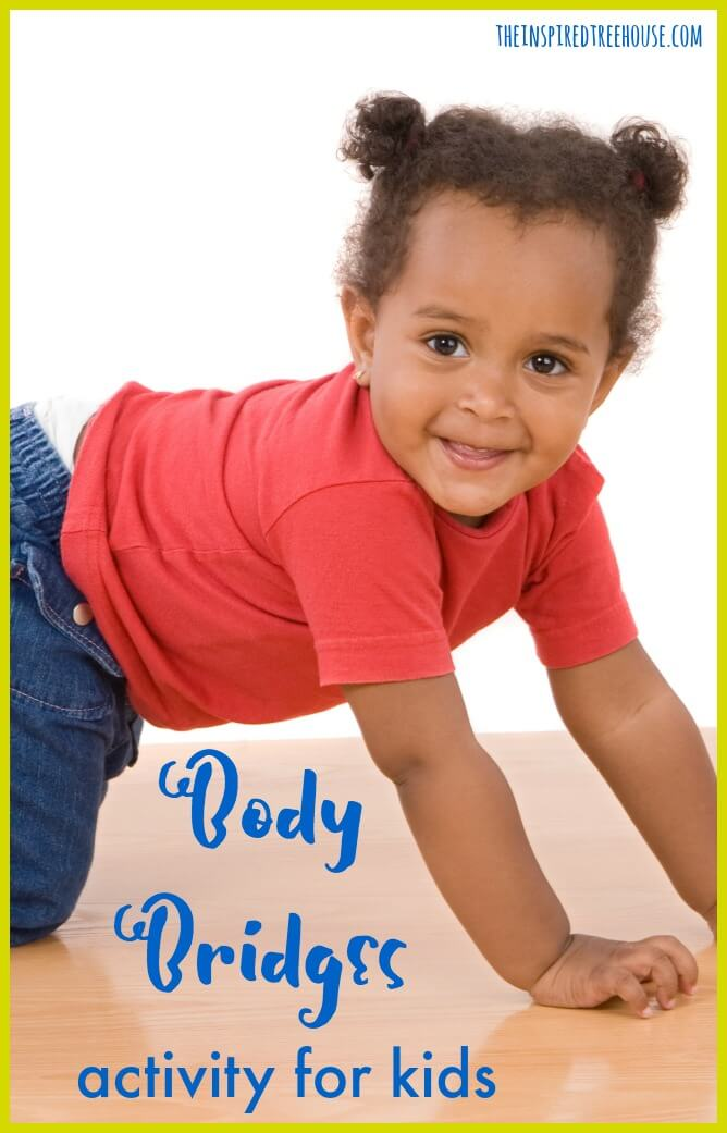 The Inspired Treehouse - This fun Body Bridges activity is a great way to help kids build core strength while having fun!