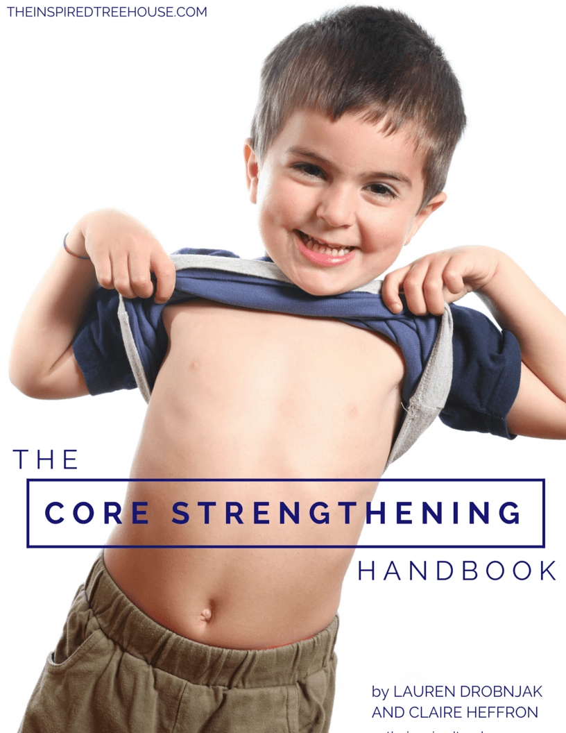 The Core Strengthening Handbook by the team at The Inspired Treehouse - 50+ fun and creative core strengthening activities for kids!