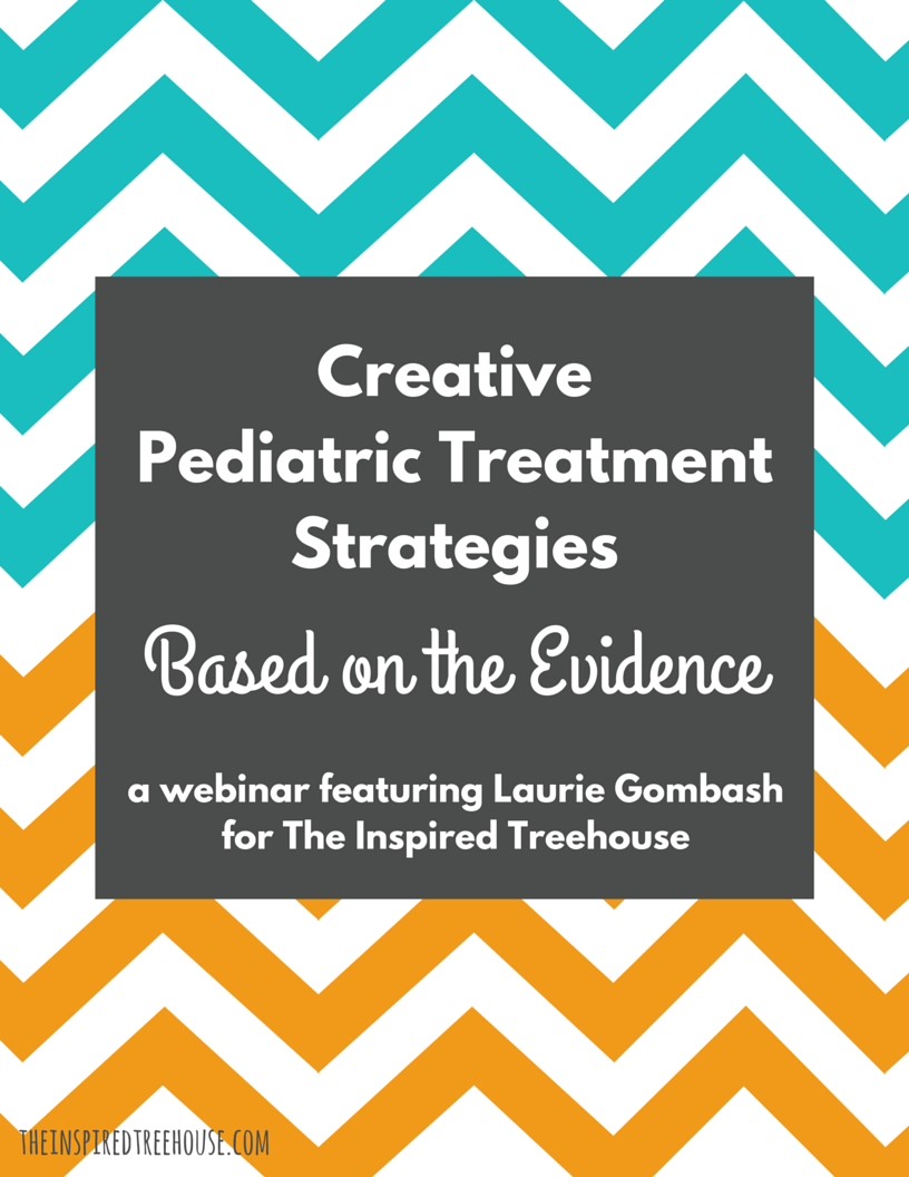 The Inspired Treehouse - Webinar - Creative Pediatric Treatment Strategies Based on the Evidence