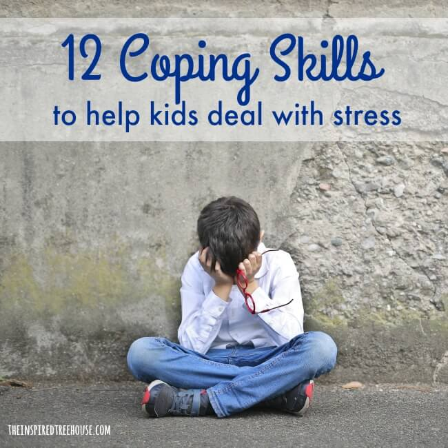The Inspired Treehouse - Check out these 12 coping skills for kids that can help them manage stress now and well into adulthood.