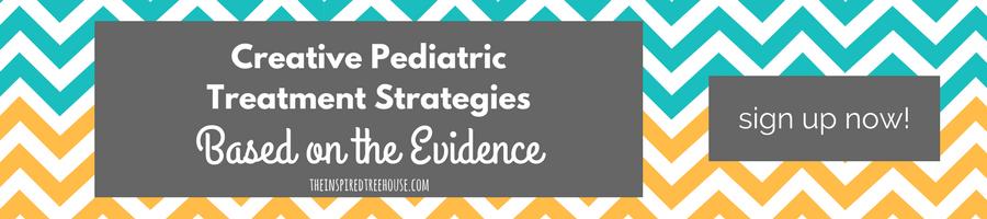 The Inspired Treehouse - Creative Pediatric Treatment Strategies Based on the Evidence - Webinar