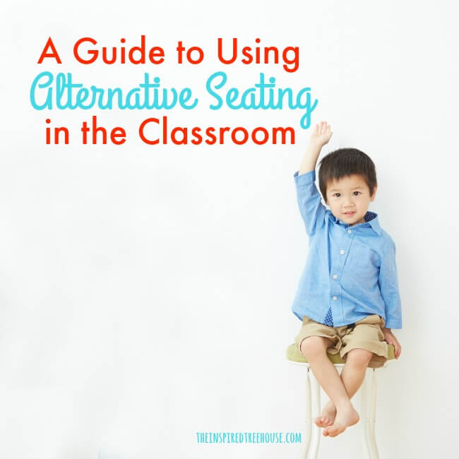 The Inspired Treehouse - Learn about alternative seating and how to use it in the classroom to promote attention, motor skills, and more!