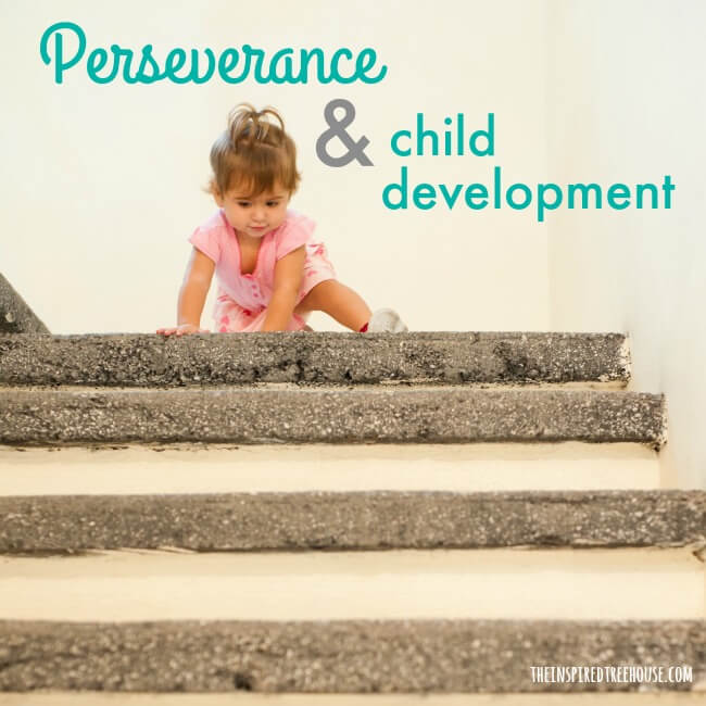 The Inspired Treehouse - Did you ever wonder how kids move through the different stages of childhood development without missing a beat? Perseverance has a lot to do with it!