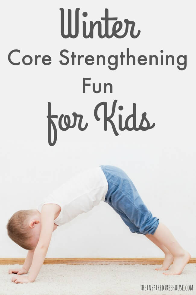 The Inspired Treehouse - These winter-themed core strengthening exercises for kid are the perfect way to keep those core muscles strong all winter long!