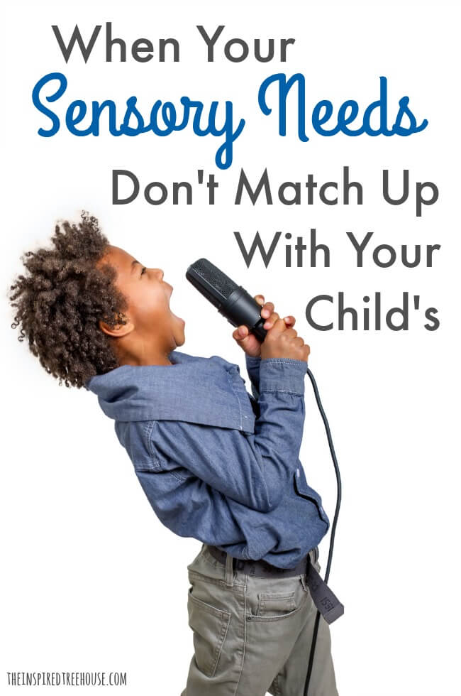 The Inspired Treehouse - Sometimes our sensory needs don't quite match up with our kids' needs and preferences. Learn more about how to navigate this parenting obstacle.