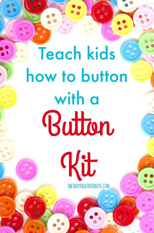 The Inspired Treehouse - Teach kids how to button by using this fun and simple button kit!