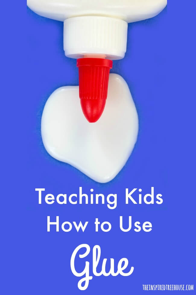The Inspired Treehouse - All of our best tips and strategies for teaching kids how to use glue!