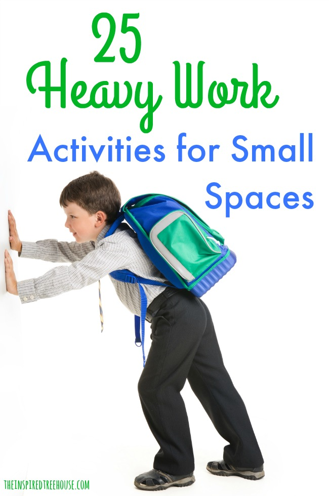 25 Heavy Work Activities For Small Spaces The Inspired