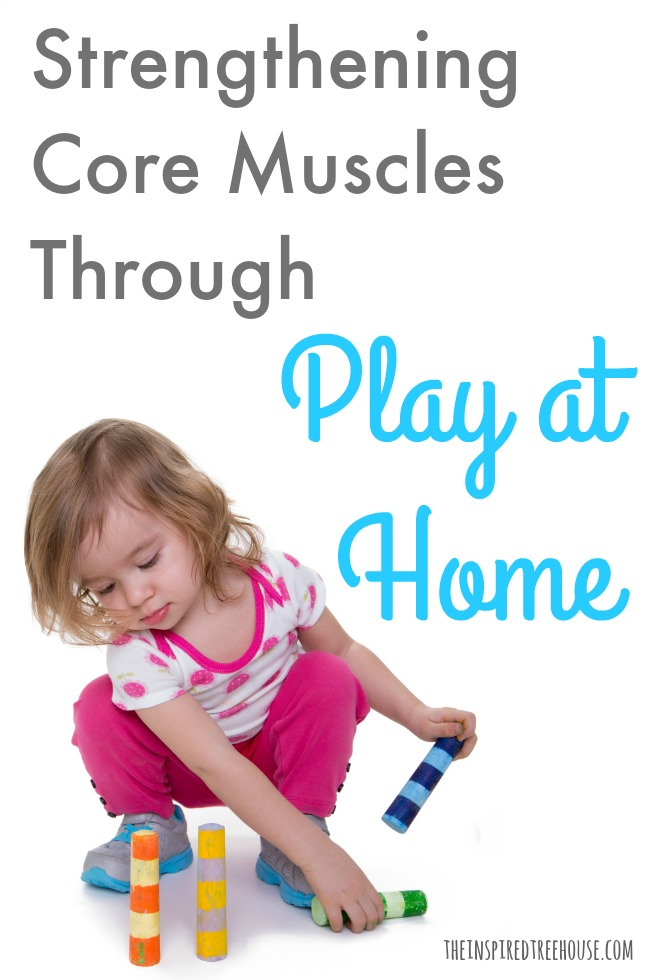 The Inspired Treehouse - Wondering how you can help kids strengthen their core muscles through fun and playful activities at home?  Check out these fun ideas!