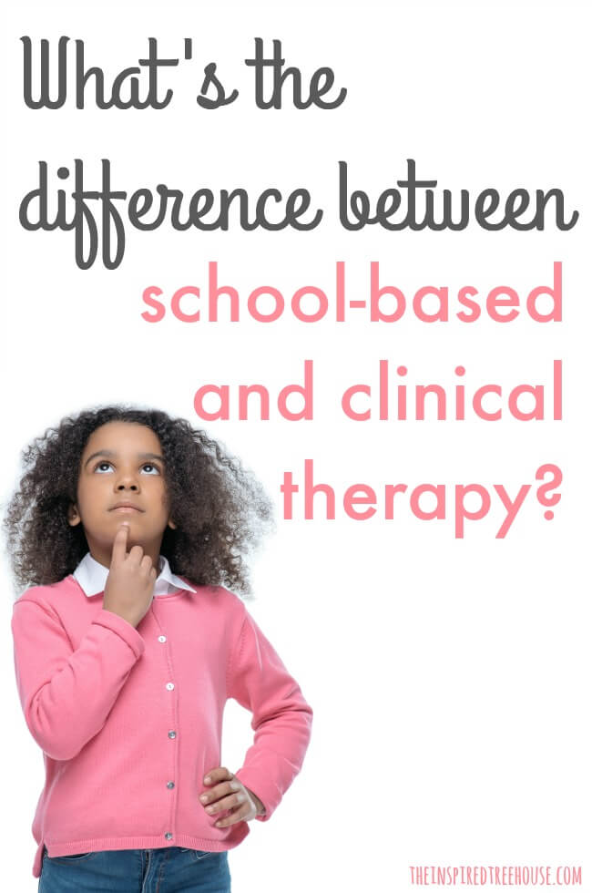 The Inspired Treehouse - Learn more about the differences between a school therapist and a clinic based therapist.