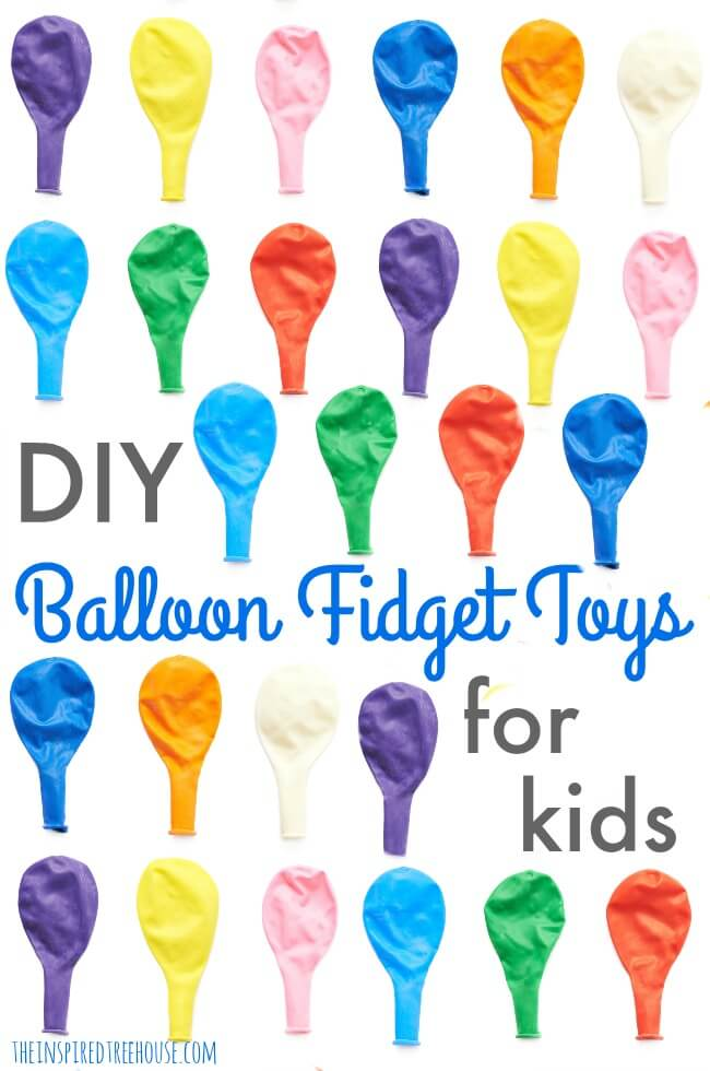 The Inspired Treehouse - Read about how and why fidget toys for kids work and learn how to make some super simple fidget toys using balloons and other supplies you have on hand!