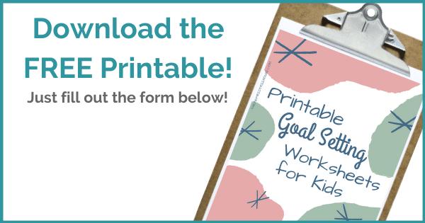 Printable Goal Setting Worksheet For Kids The Inspired Treehouse